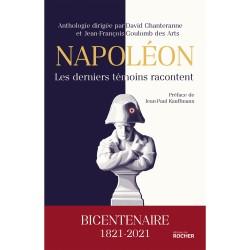 Napoléon, les derniers témoins racontent - Collectif