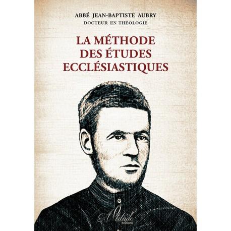 La méthode des études ecclésiastiques - Abbé Jean-Baptiste Aubry