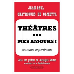 Théâtres... mes amours ! - Jean-Paul Chayrigues de Olmetta