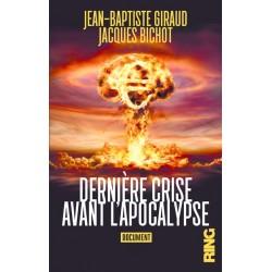 Dernière crise avant l'apocalypse - Jean-Paul Giraud, Jacques Bichot