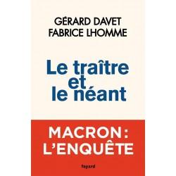 Le traître et le néant - Gérard Davet, Fabrice Lhomme