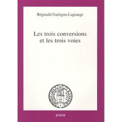 Les trois conversions et les trois voies - Réginald Garrigou-Lagrange