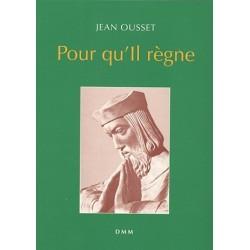 Pour qu'Il règne - Jean Ousset