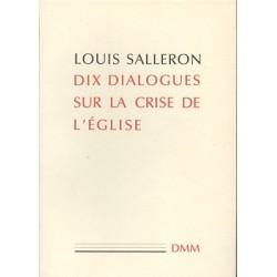 Dix dialogues sur la crise de l'Eglise - Louis Salleron