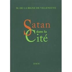 Satan dans la cité - M. De La Bigne De Villeneuve