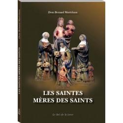 Les saintes mères des saints - Dom Bernard Maréchaux
