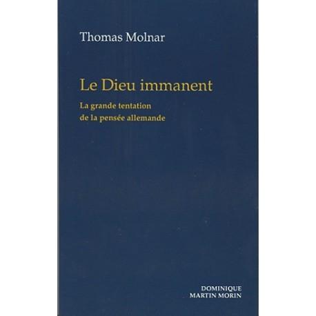Le Dieu immanent - Thomas Molnar