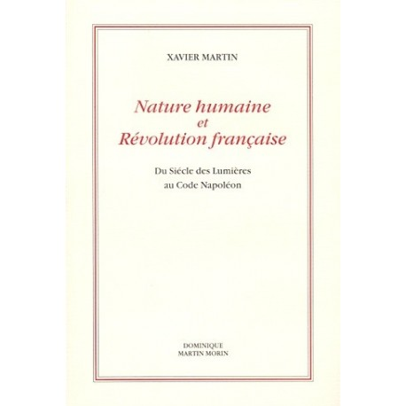 Nature humaine et Révolution française - Xavier Martin
