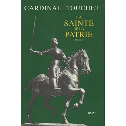 La sainte de la patrie, tome I et II - Cardinal Touchet