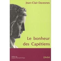 Le bonheur des Capétiens - Jean-Clair Davesnes