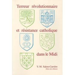Terreur révolutionnaire et résistance catholique dans le Midi - Y.-M. Salem-Carrière -