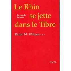 Le Rhin se jette dans le Tibre - Ralph M. Wiltgen S.V.D.