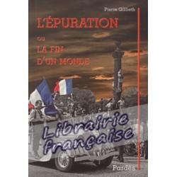 L'épuration ou la fin d'un monde - Pierre Gillieth
