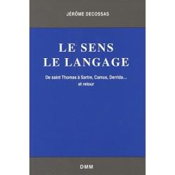 Le sens, le langage - Jérôme Decossas