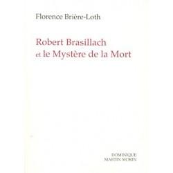 Robert Brasillach et le Mystère de la Mort - Florence Brière-Loth