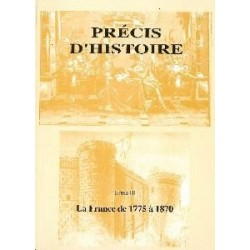 La France de 1775 à 1870 - Précis d'histoire tome III