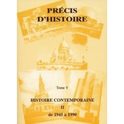 Précis d'histoire tome V - Histoire contemporaine II de 1945 à 1990