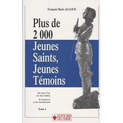 Plus de 2000 Jeunes Saints, Jeunes Témoins tome 1 - François Marie Algoud