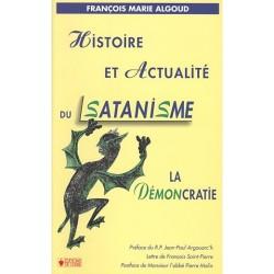 Histoire et Actualité du Satanisme - François Marie Algoud
