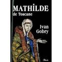 Mathilde de Toscane - Ivan Gobry