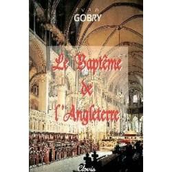 Le Baptême de l'Anleterre - Ivan Gobry