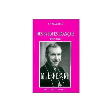 Des évèques français contre Mgr Levebvre - J.J. Marziac