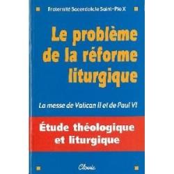 Le problème de la réforme liturgique - FSSPX