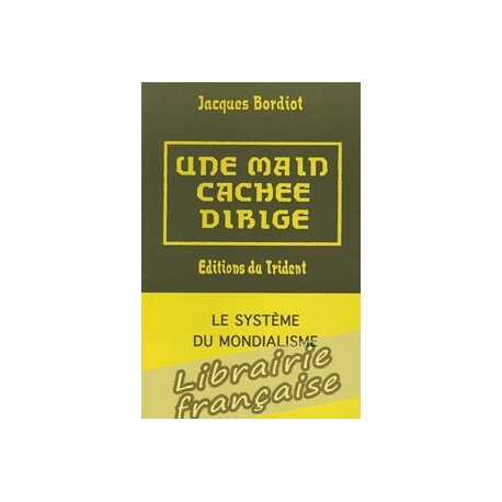 Une main cachée dirige - Jacques Bordiot