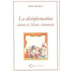 La désinformation autour de Marie-Antoinette - Alain Sanders
