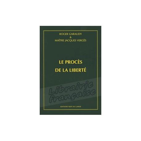 Le procès de la liberté - Roger Garaudy & Jacques Vergès