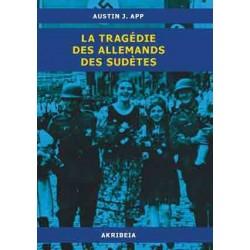 La tragédie des allemands des sudètes - Austin J. App