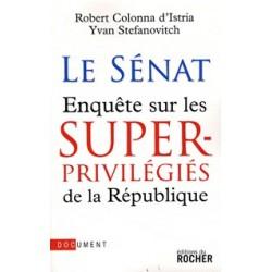 Le Sénat - Enquête sur les superprivilégiés de la République