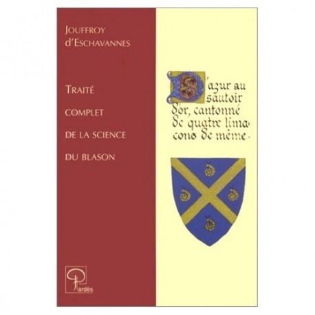 Traité complet de la science du blason - Jouffroy d'Eschavannes