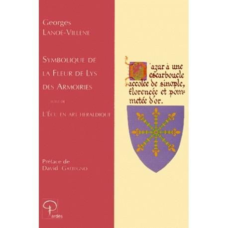 Symbolique de la Fleur de Lys des Armoiries - Georges Lanoë-Villène