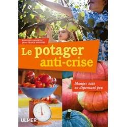Le potager anti-crise - Rodolphe Grosléziat