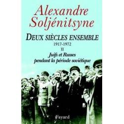 Deux siècles ensemble - Tome II - Alexandre Soljénitsine