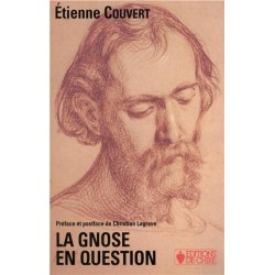 La Gnose en question - Etienne Couvert