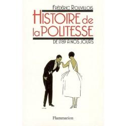 Histoire de la Politesse - Frédéric Rouvillois
