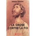 La Gnose contre la Foi - Etienne Couvert