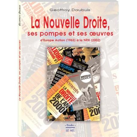La nouvelle droite, ses pompes et ses oeuvres - Geoffroy Daubuis