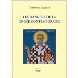 Les dangers de la gnose contemporaine - Christian Lagrave