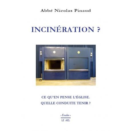Incinération ? - Abbé Nicolas Pinaud