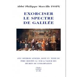 Exorciser le spectre de Galilée - Abbé Philippe Marcille