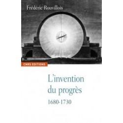 L'invention du progrès - Frédéric Rouvillois