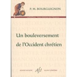 Un bouleversement de l'Occident chrétien - P.M. Bourguignon