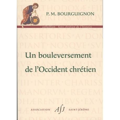 Un boulversement de l'Occident chrétien - P.M. Bourguignon