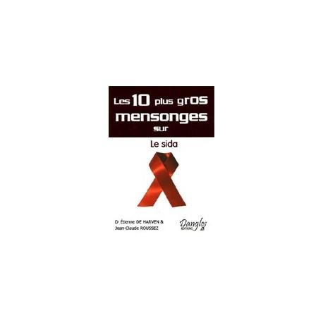 Les 10 plus gros mensonges sur le SIDA - Roussez-De Harven