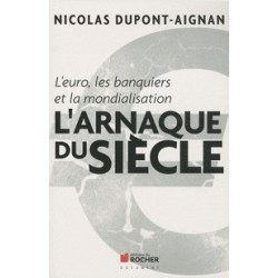 L'arnaque du Siècle - Nicolas Dupont-Aignan