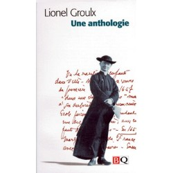 Lionel Groulx - anthologie