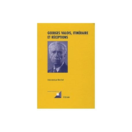 Georges Valois, itinéraire et réceptions - Olivier Dard